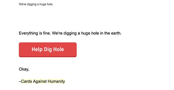 Письмо от Cards Against Humanity с призывом пожертвовать деньги на то, чтобы компания вырыла яму