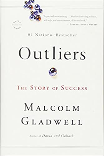 Outliers: The Story of Success by Malcolm Gladwell.