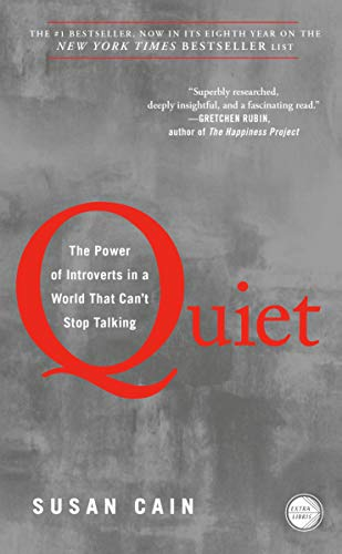 Quiet: The Power of Introverts in a World That Can't Stop Talking by Susan Cain.