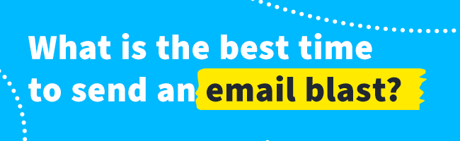 What is the best time to send an email blast.