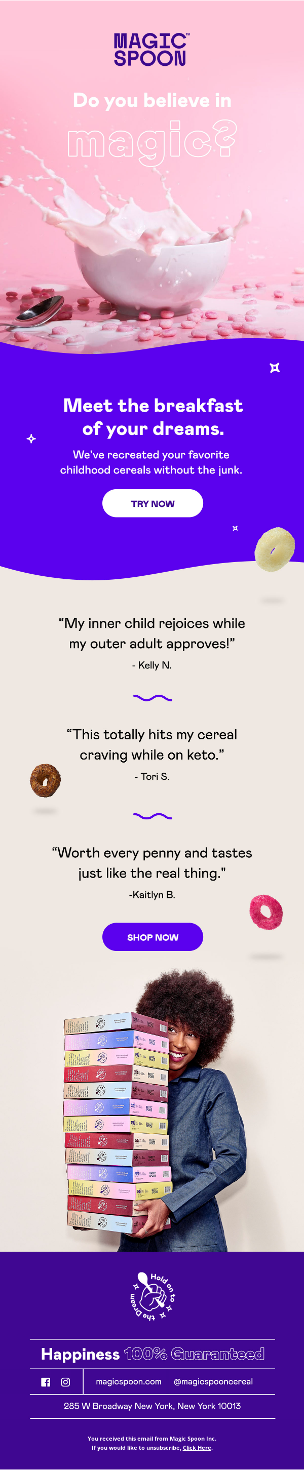 Example of a colorful and vivid welcome email from an ecommerce brand Magic Spoon. Featuring a bowl of cereals, strong call to action buttons, and quotes from satisfied customers.