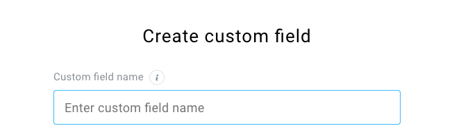 Space where you can enter the name of the custom field