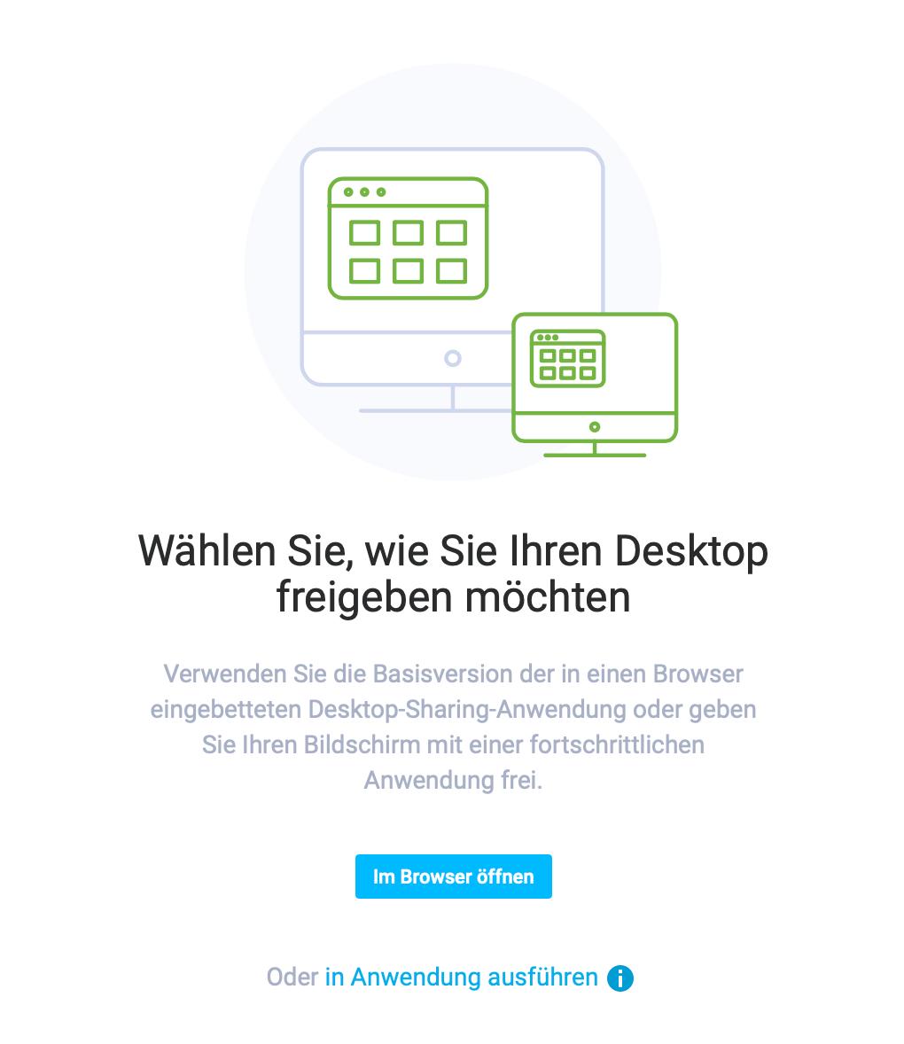 Wählen Sie, wie Sie Desktop-Sharing anwenden wollen.