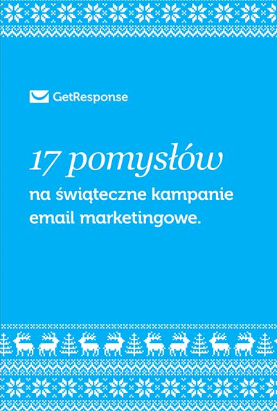 17 pomysłów na świąteczne kampanie email marketingowe.