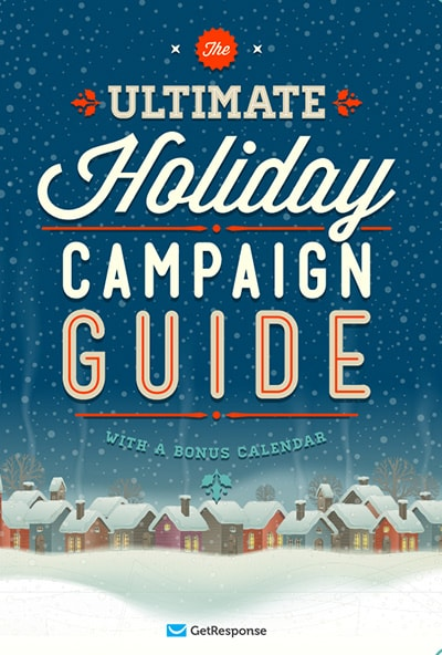 The Ultimate Holiday Campaign Guide