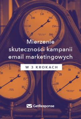 Mierzenie skuteczności kampanii email marketingowych w 3 krokach.