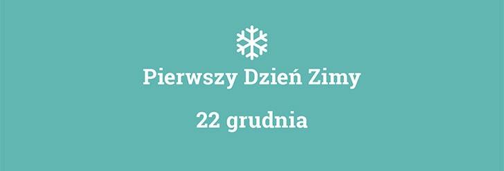 Pierwszy dzień zimy 22 grudnia