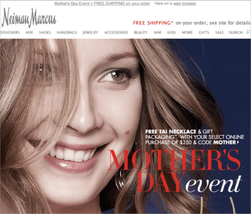 Rys. 9 Domy handlowe Neiman Marcus z kolei obdarowują klientki naszyjnikami na Dzień Matki. Warunek: zakupy na minimum $250.
