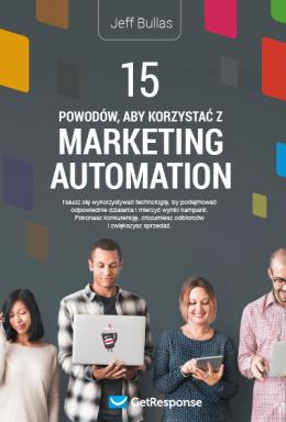 15 powodów, aby korzystać zmarketing automation