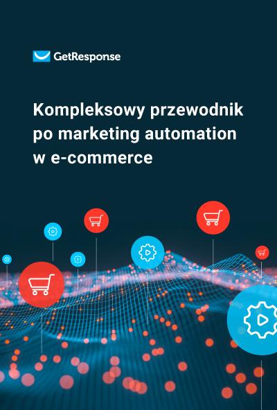Kompleksowy przewodnik po marketing automation w e‑commerce