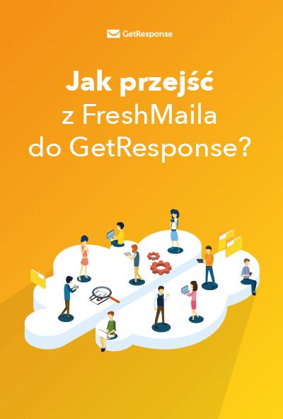 Jak przejść z FreshMaila do GetResponse?
