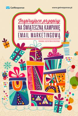 Inspirujące przepisy na świąteczną kampanię email marketingową