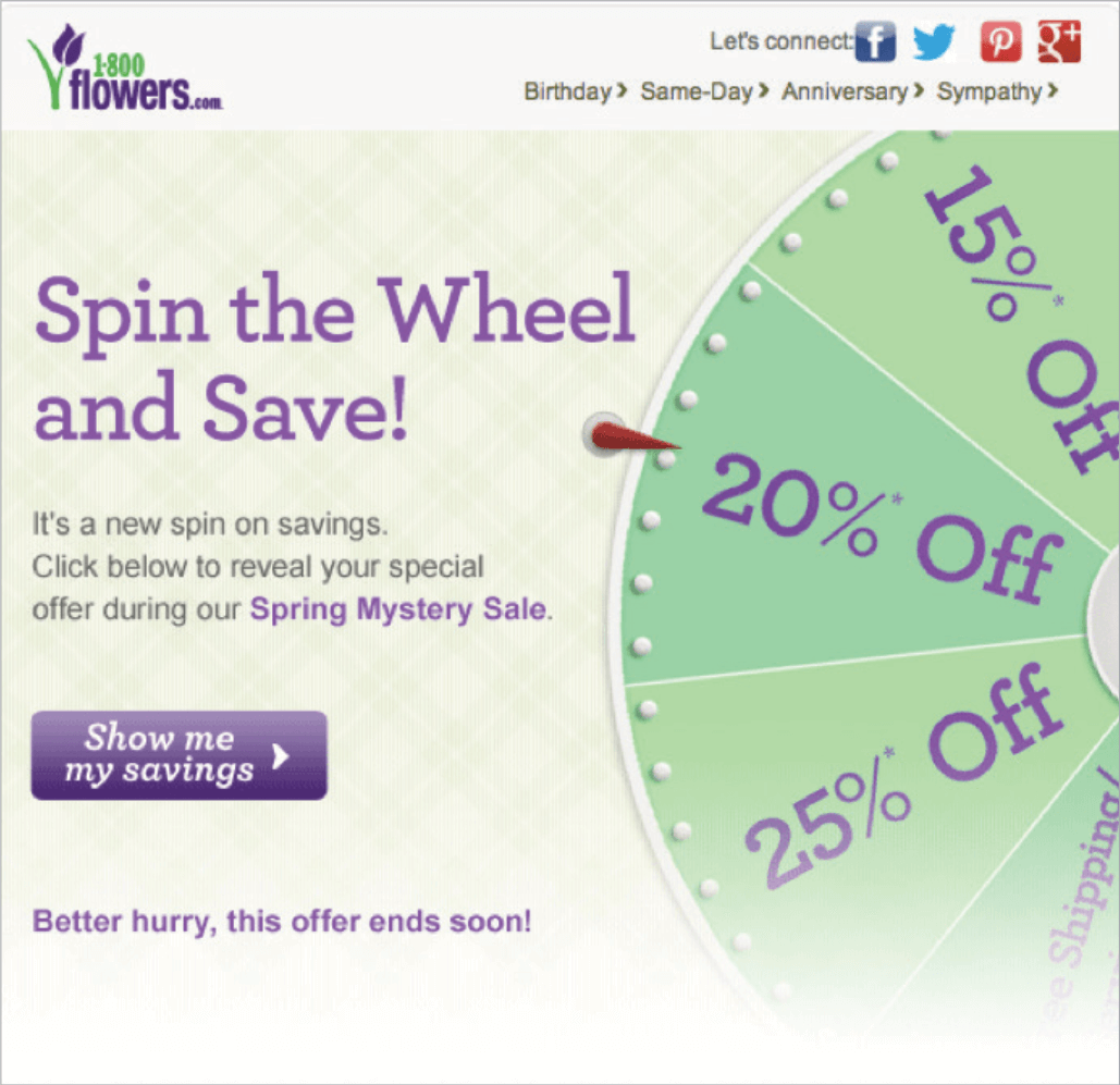 Picture 5 – 1-800 Flowers.com online  florist: A promotion based on the wheel of fortune idea features price discounts for subscribers. Spin to see how much you can save!