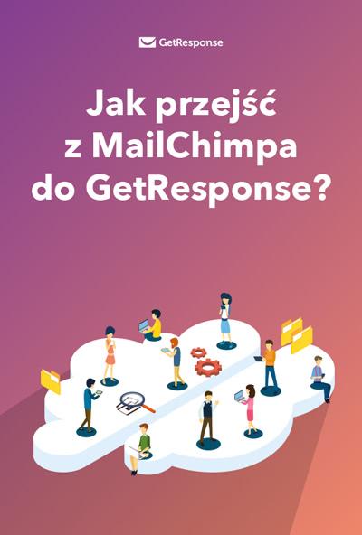 Jak przejść z MailChimpa do GetResponse?