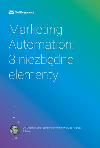 Marketing Automation: 3 niezbędne elementy