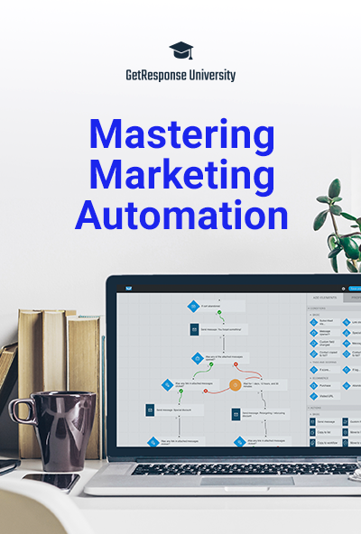 Mastering Marketing Automation: A Free Email Course by GetResponse