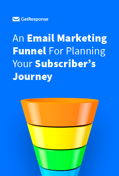 An Email Marketing Funnel For Planning Your Subscriber's Journey
