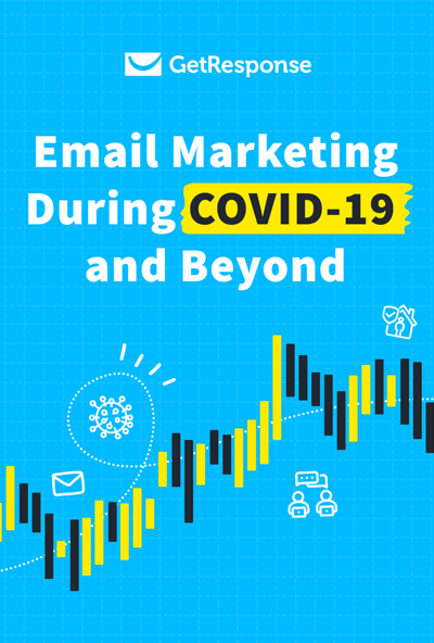 Email Marketing During COVID-19 and Beyond