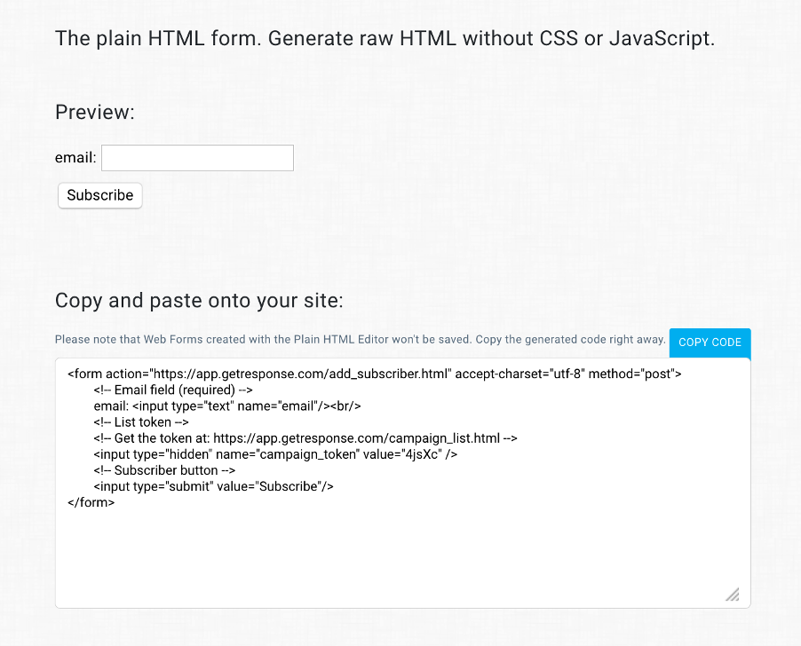 GetResponse Forms plain HTML option that lets you build and customize the form freely.