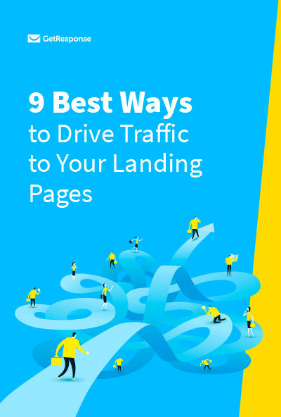 9 Best Ways to Drive Traffic to Your Landing Pages