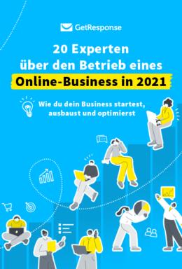 20 Experten über den Betrieb eines Online-Business in 2021