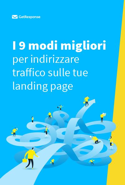 I 9 modi migliori per indirizzare traffico sulle tue landing page