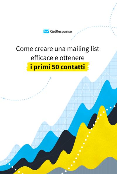 Come creare una mailing list efficace e ottenere i primi 50 contatti