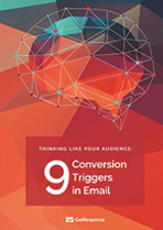Think Like Your Audience: 9 Conversion Triggers in Email